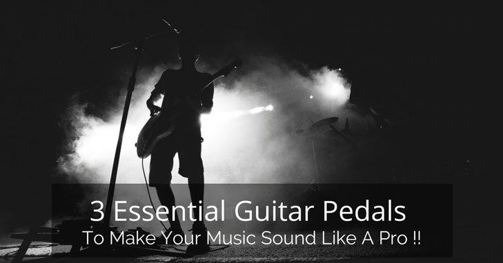 Essential Guitar Pedals