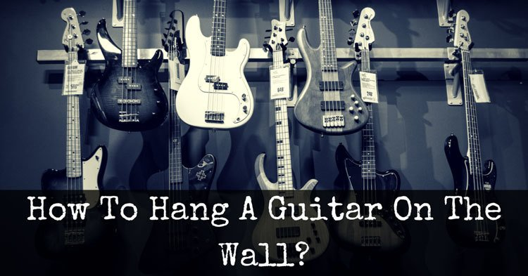 How To Hang A Guitar On The Wall With A DIY Holder?