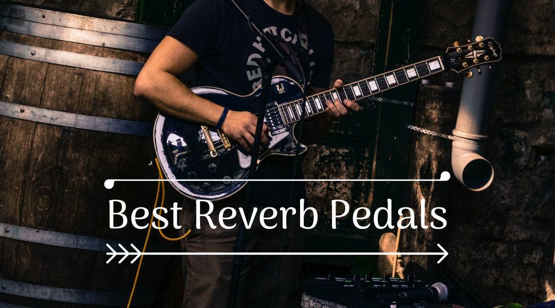 20 best reverb pedals review march 2019. Black Bedroom Furniture Sets. Home Design Ideas
