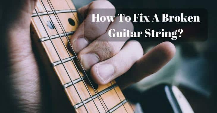 how to fix a broken guitar string